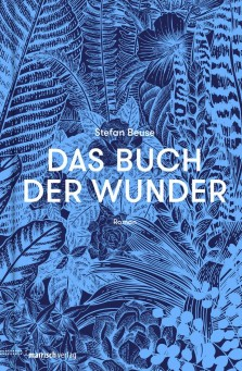 """Stefan Beuse - """"Das Buch der Wunder"""""""