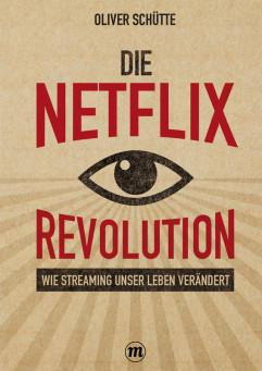 Die Netflix-Revolution – Wie Streaming unser Leben verändert