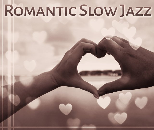 Romantic Slow Jazz Soothing Sounds Jazz Relaxation Love Music
