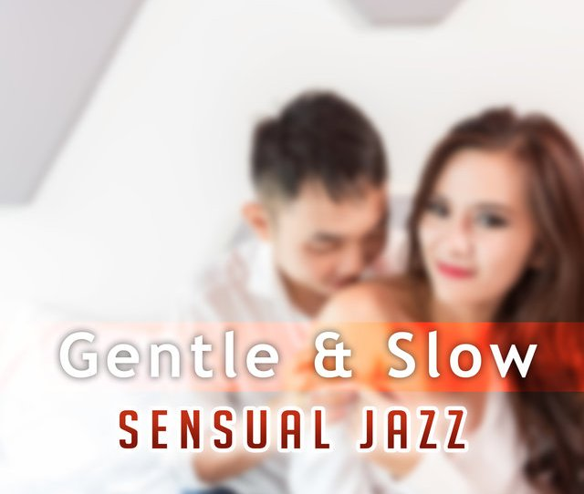 Listen To Gentle Slow By Jazz Erotic Lounge Collective On Tidal