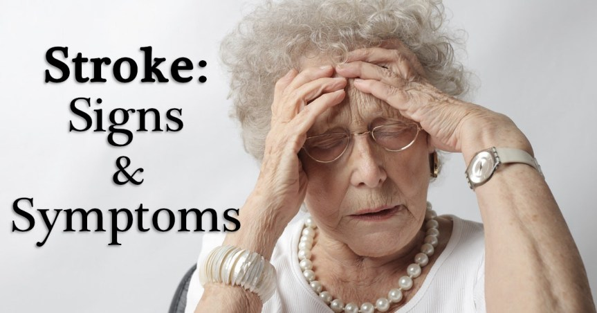 Stroke – Signs and Symptoms