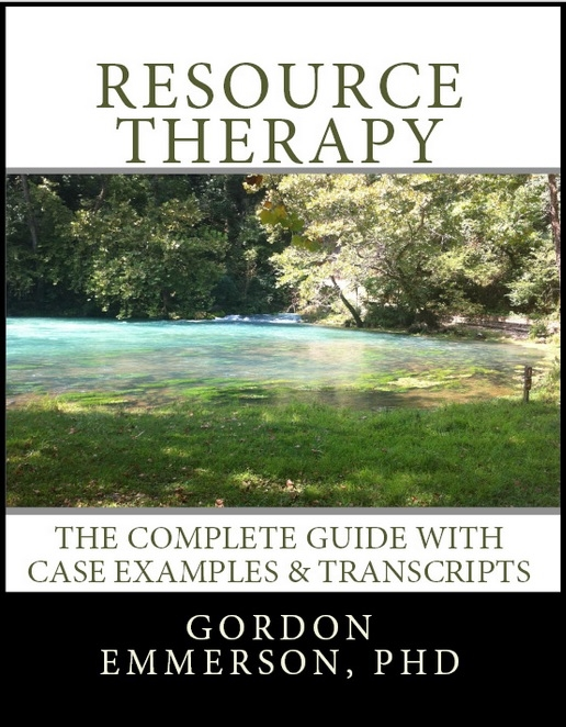 Resource Therapy The Complete Guide with Case examples and Transcripts Gordon Emmerson