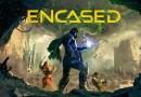 Encased – Review