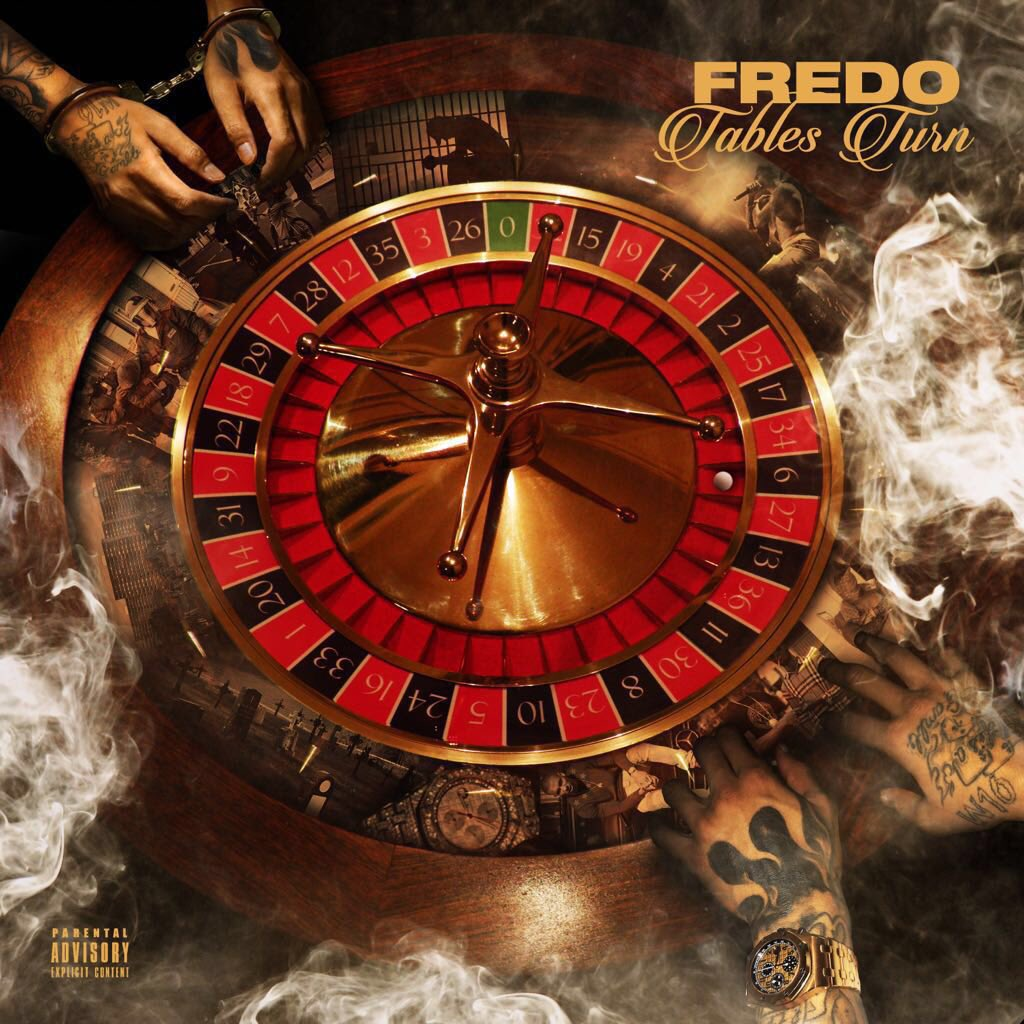 Fredo 'Tables Turn'