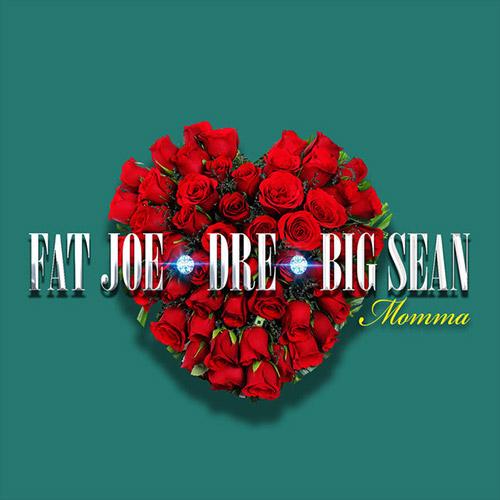 """Fat Joe, Big Sean & Dre """"Momma"""""""