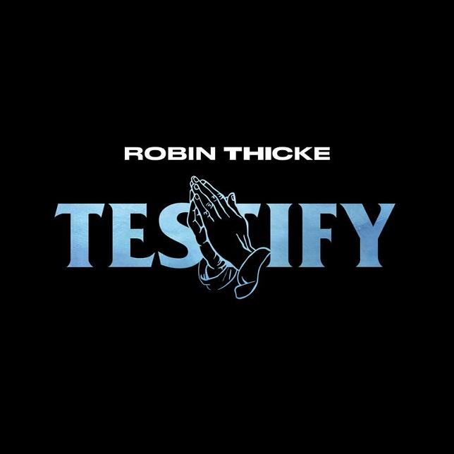 """Robin Thicke - """"Testify"""""""