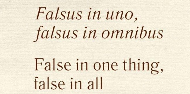 Falsus in uno, falsus in omnibus