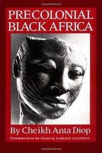 Precolonial Black Africa - Cheikh Anta Diop