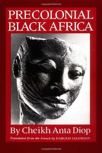 Precolonial Black Africa - Cheikh Anta Diop