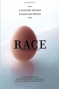 Race: A History Beyond Black and White
