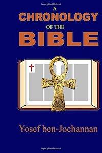 A Chronology of the Bible - Yosef Ben-Jochannan