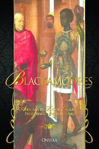 Blackamoores- Africans in Tudor England, Their Presence, Status and Origins