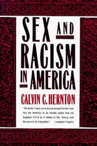 Sex and Racism in America - Calvin C Hernton