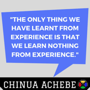 Chinua Achebe Quote - Experience