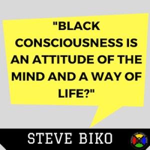 Steve Biko Quote - Consciousness