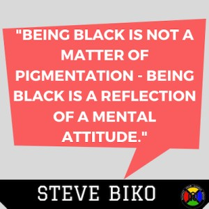 Steve Biko Quote - Pigmentation
