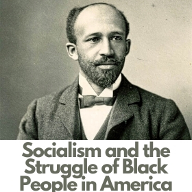 Socialism and the Struggle of Black People in America