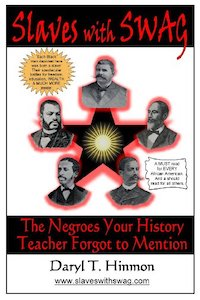 Slaves With Swag- The Negroes Your History Teacher Forgot To Mention