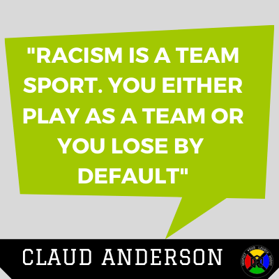 Claud Anderson Quote - Racism