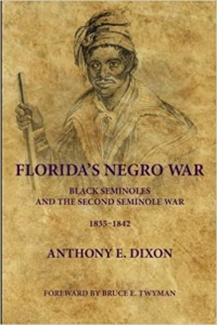 Florida's Negro War: Black Seminoles and the Second Seminole War 1835-1842