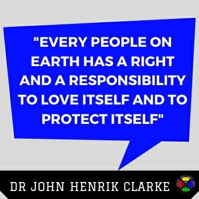 Dr John Henrik Clarke Quote