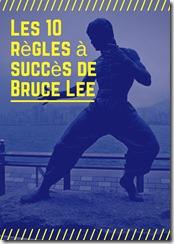 Les 10 règles à succès de Bruce Lee