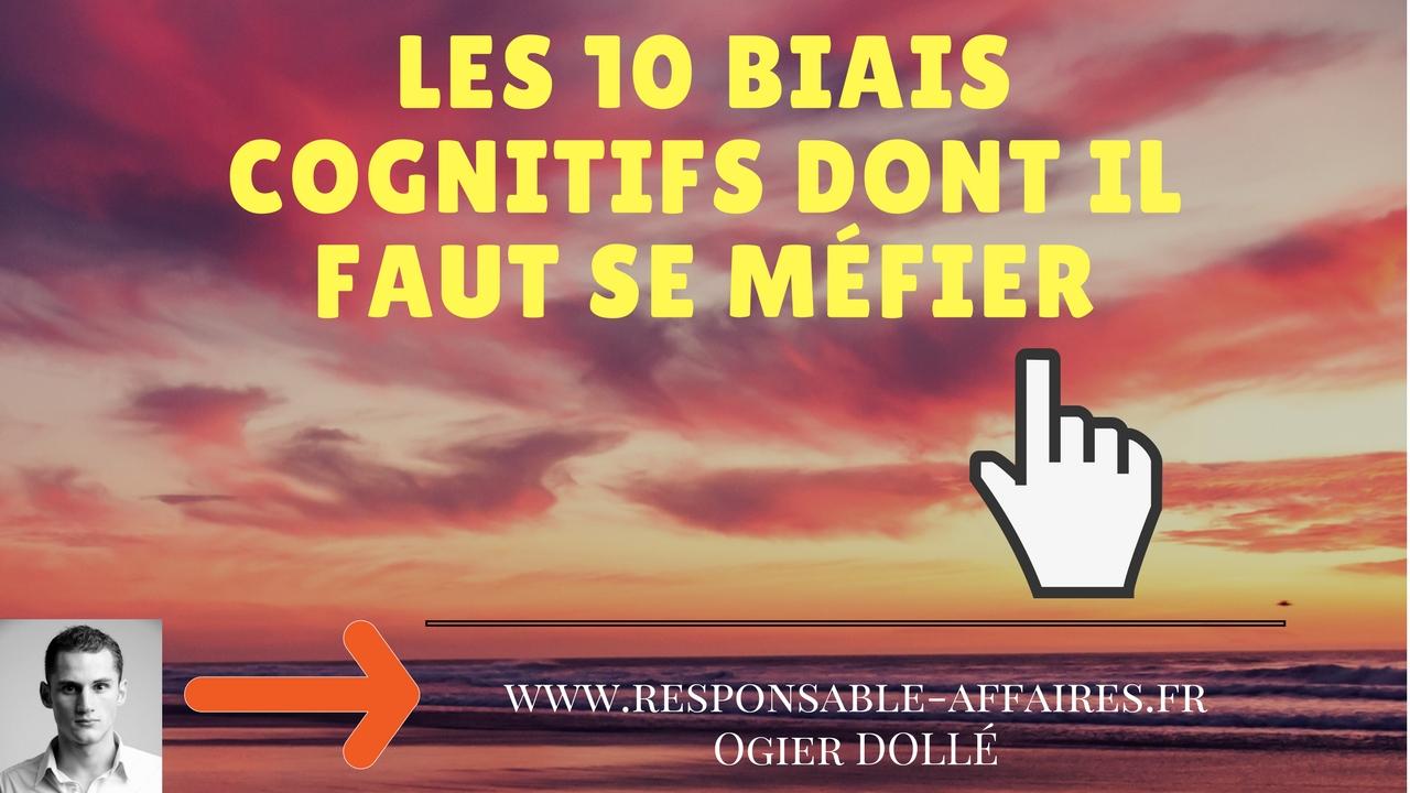 Les 10 biais cognitifs dont il faut se méfier