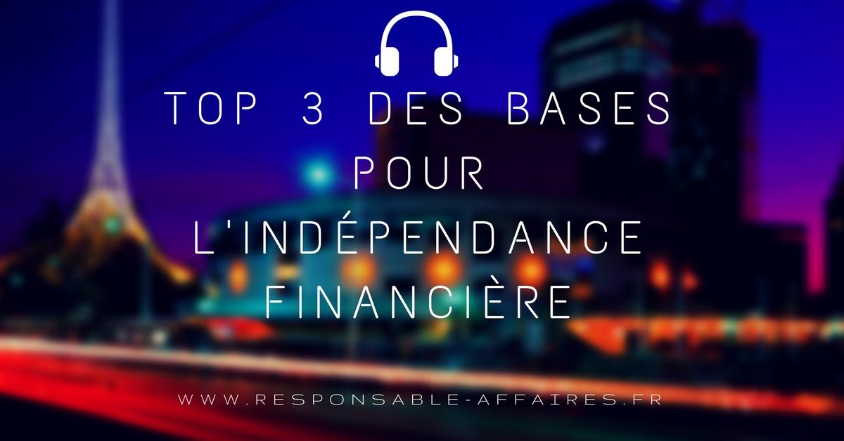 TOP 3 des bases pour l'Indépendance financière