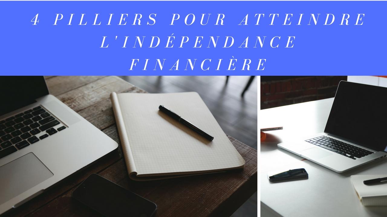 4 Pilliers pour atteindre l'indépendance financière