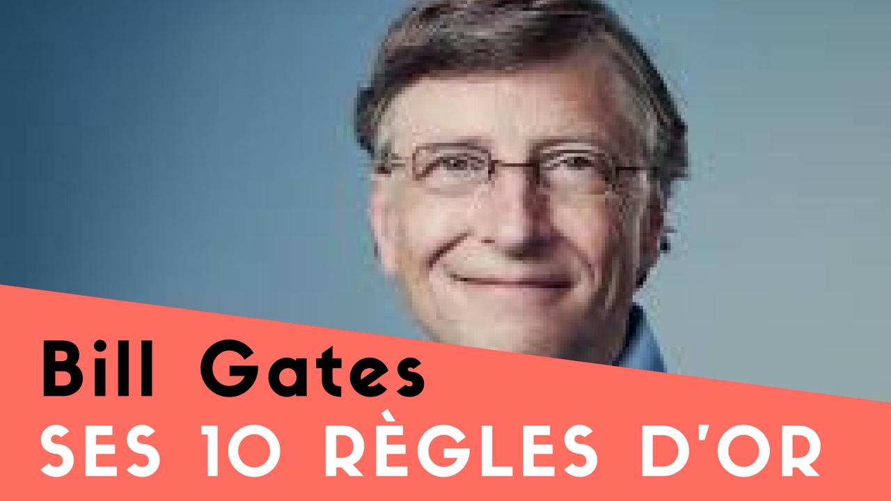 Les 10 règles d'Or de Bill Gates