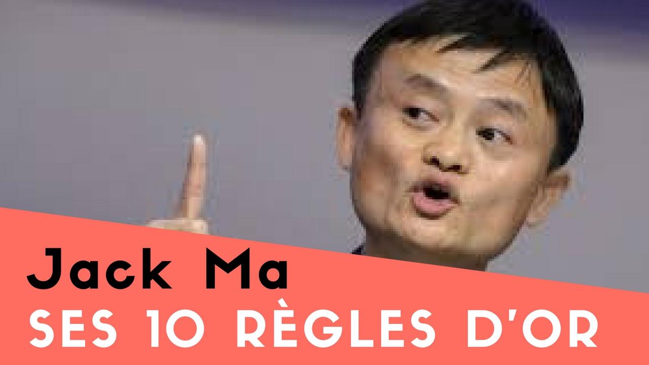 Les 10 règles d'Or de Jack Ma