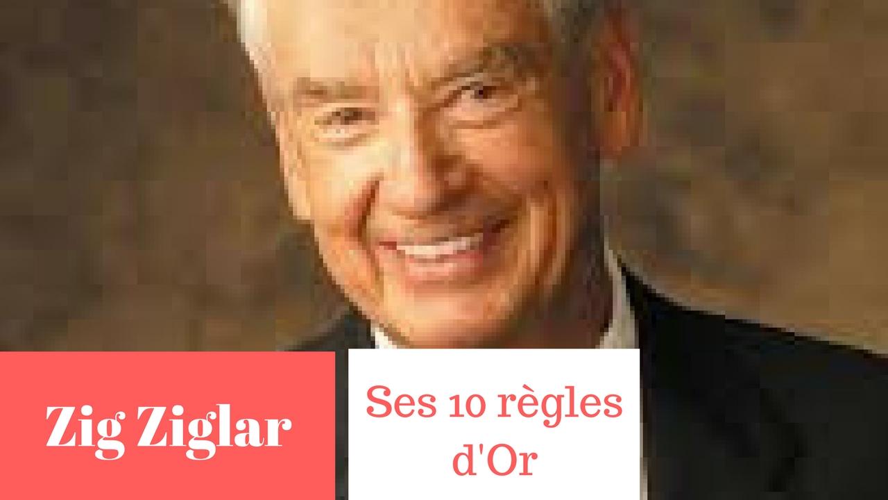 ZIG ZIGLAR – SES 10 RÈGLES D'OR