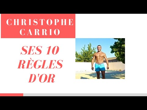 CHRISTOPHE CARRIO ‐ Ses 10 règles d'Or