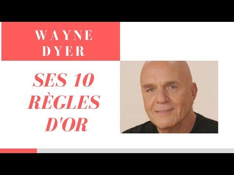 WAYNE DYER ‐ Ses 10 règles d'Or en français