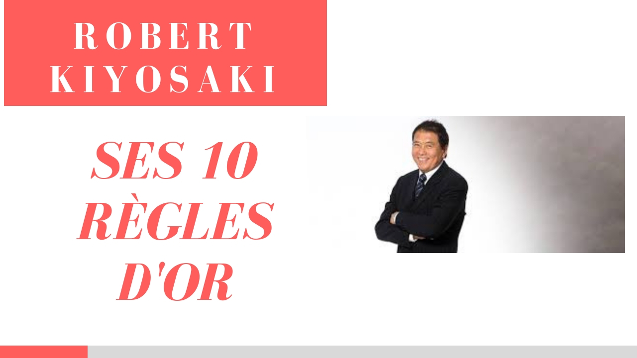 ROBERT KIYOSAKI ‐ Ses 10 clés pour créer de la richesse en 2020