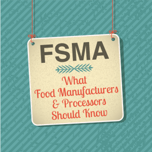 FSMA Is Coming: Are You Ready?