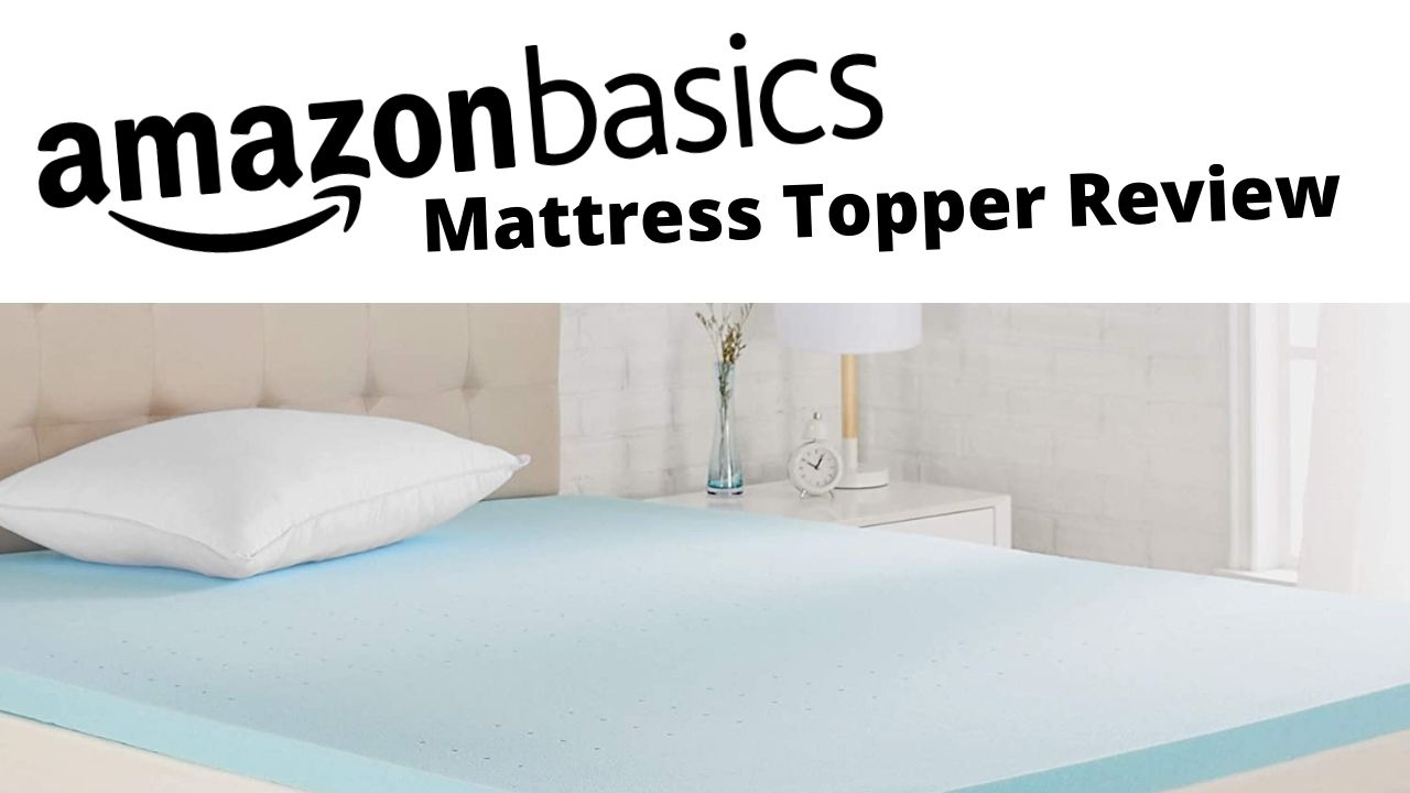 AmazonBasics Mattress Topper Review
