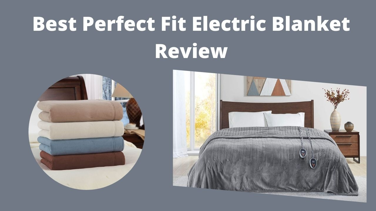 Best Perfect Fit Electric Blanket