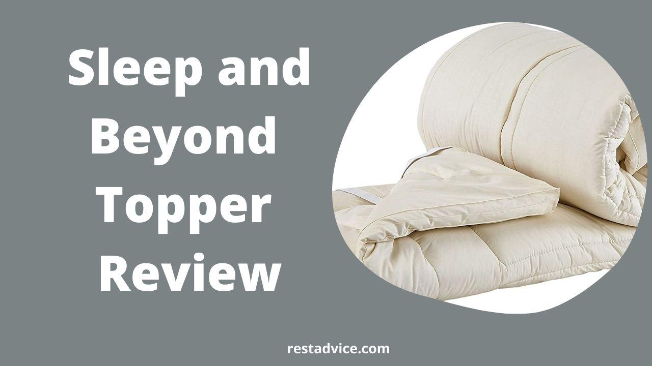 Sleep and Beyond Mattress Topper Review