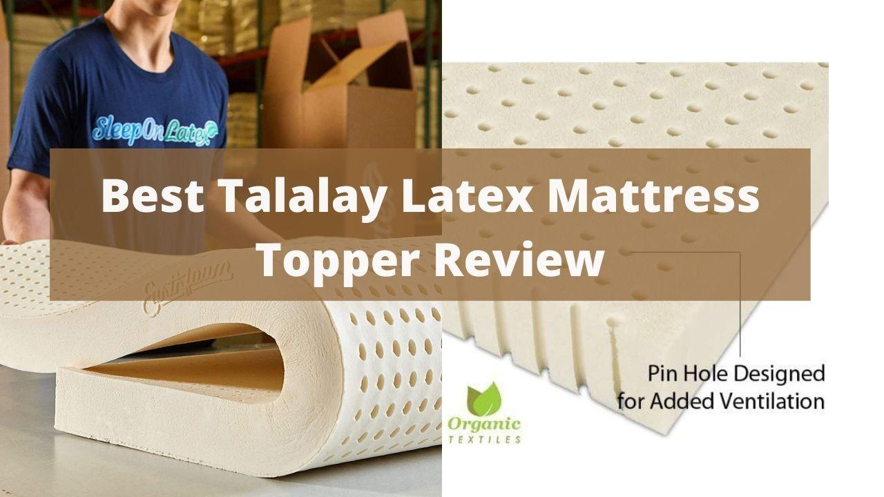 Best Talalay Latex Mattress Topper
