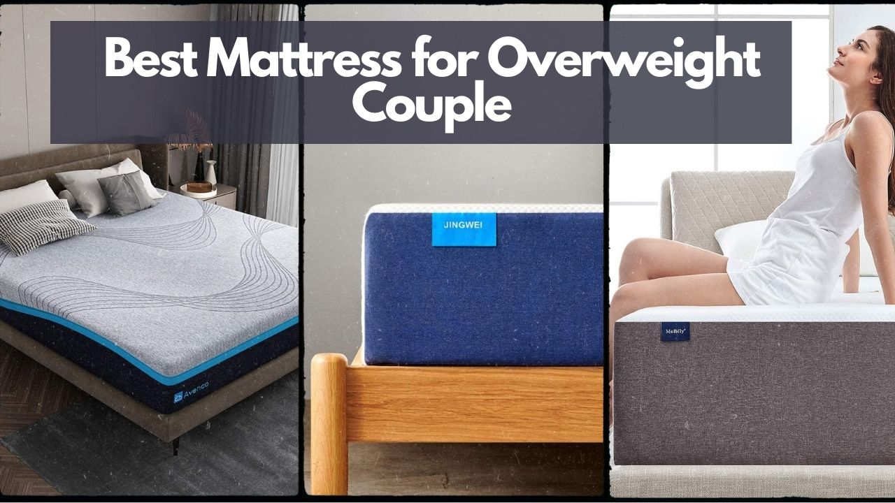 Best Mattress for Overweight Couple