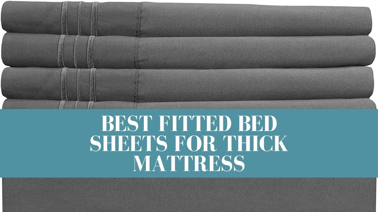 Best Fitted Bed Sheets for Thick Mattress