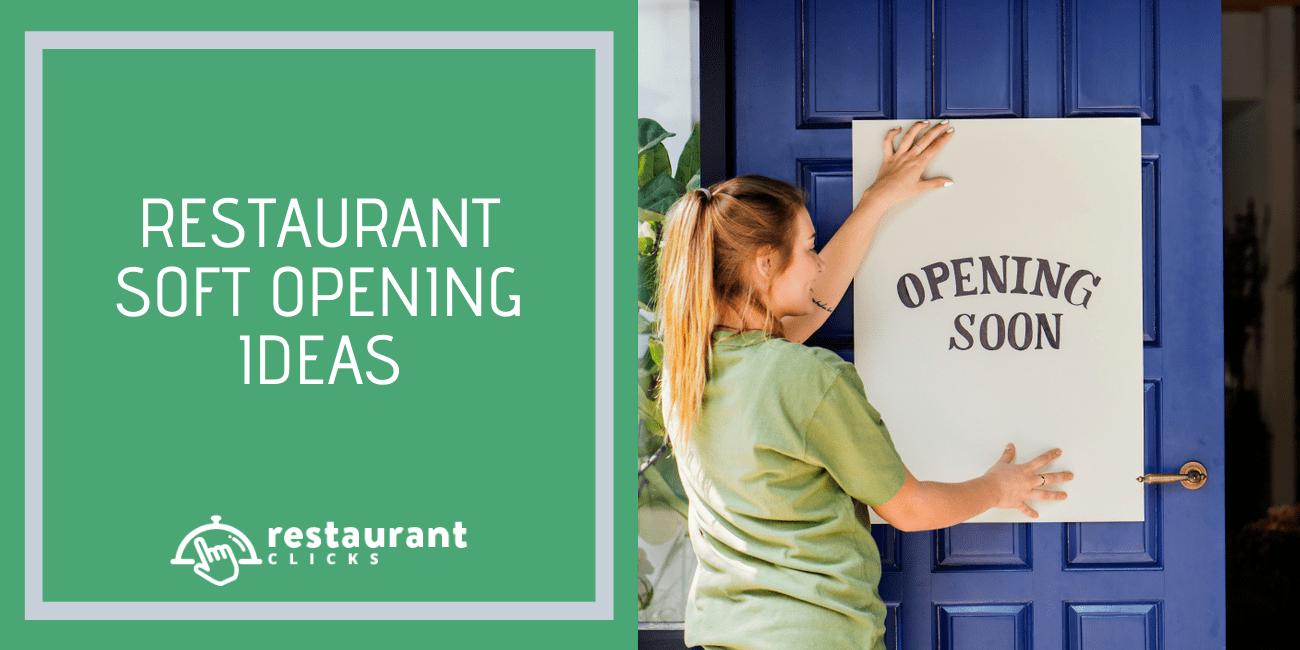 restaurant soft opening ideas for 2021