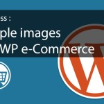 Multiple images pour WP e-Commerce
