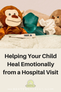 Helping Your Child Heal Emotionally from a Hospital Visit