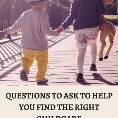 Questions to Ask to Help You Find the Right Childcare