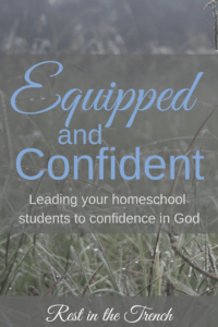 Equip your children well through homeschool, but remember to lead them to confidence in God rather than themselves.