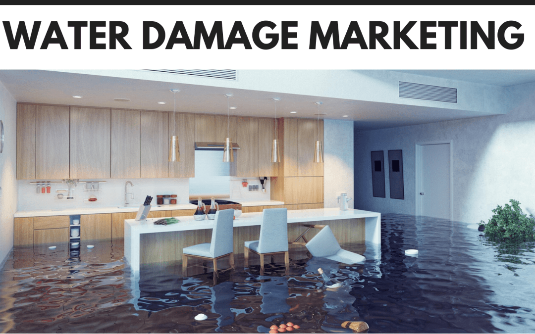 The Ultimate Guide To Water Damage Marketing