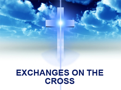 SOZO Part 2 – The Exchanges on the Cross – Nine Gifts for Us