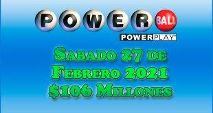 Resultados Powerball 27 de Febrero del 2021 $106 Millones de dolares